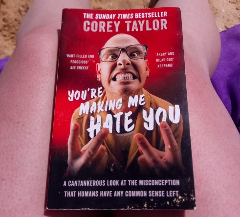You're Making Me Hate You by Corey Taylor